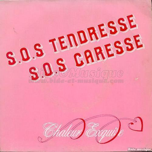 Chaleur exquise - SOS tendresse, SOS caresse