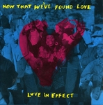 Love in effect - Now that we've found love