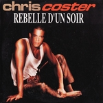 Chris Coster - Rebelle d'un soir