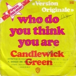 Candlewick Green - Who do you think you are
