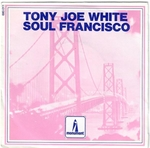 Tony Joe White - Soul Francisco