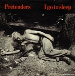 Pretenders - I go to sleep