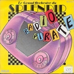 Le Grand Orchestre du Splendid - Radio pirate